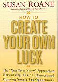 How to Create Your Own Luck: