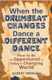 When the Drumbeat Changes Dance a Different Dance: