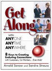 Get Along with Anyone Anytime Anywhere!: