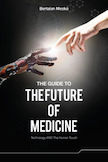 The Guide to the Future of Medicine: