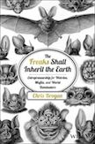 The Freaks Shall Inherit the Earth: