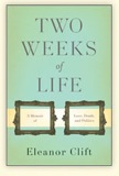 Two Weeks of Life: A Memoir of Love, Death and Politics
