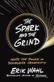 The Spark and the Grind: