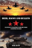 Beer, Bacon and Bullets:
