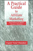 A Practical Guide to Affiliate Marketing: