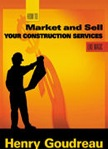 How to Market and Sell Your Construction Services Like Magic