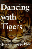 Dancing with Tigers: