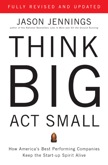 Think Big, Act Small: