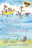 My Life as a Bystander: