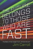 The Future Belongs To Those Who Are Fast