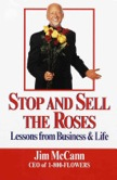 Stop and Sell the Roses: