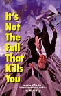 It's Not The Fall That Kills You:
