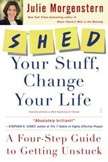 SHED Your Stuff, Change Your Life: