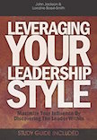 Leveraging Your Leadership Style: