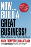 Now, Build a Great Business!: