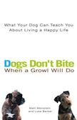Dogs Don`t Bite When A Growl Will Do