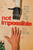 Not Impossible: