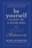 Be Yourself, Everyone Else is Already Taken: