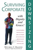 Surviving Corporate Downsizing with Dignity and Grace!