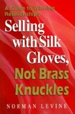 Selling With Silk Gloves, Not Brass Knuckles: