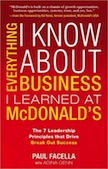 Everything I Know About Business I Learned at McDonald`s: