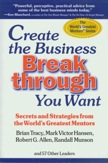 Create the Business Breakthrough You Want: <br>