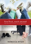 Live First, Work Second: