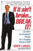 If it Ain't Broke... Break It!: