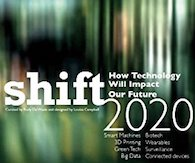 shift 2020 - How Technology Will Impact Our Future: