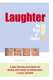 Laughter, My Drug of Choice