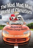The Mad, Mad, Mad World of Climatism: