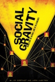 <b><i> Social Gravity: Harnessing the Natural Laws of Relationships. </b></i><br>