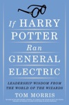 If Harry Potter Ran General Electric: